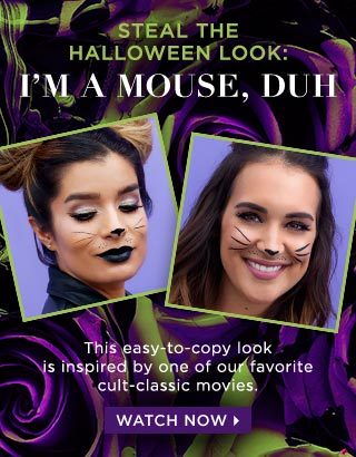 I'M A MOUSE, DUH. This super easy-to-copy look is inspired by one of our favorite cult-classic movies. WATCH NOW >