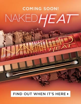 COMING SOON! NAKED HEAT. FIND OUT WHEN IT'S HERE >