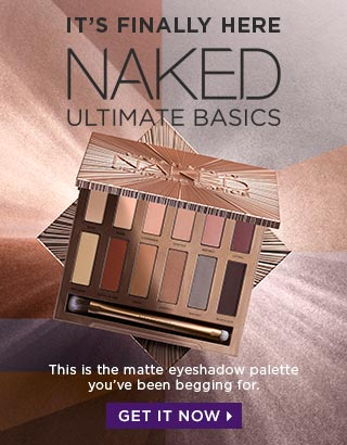 IT'S FINALLY HERE. ALL MATTE. ALL NAKED. NAKED ULTIMATE BASICS. GO COMMANDO WITH 12 COMPLETELY NEW NAKED SHADES. This is the matte eyeshadow palette you've been begging for. GET IT NOW >