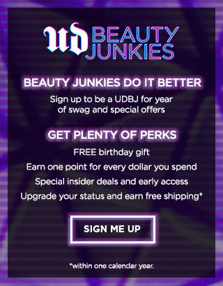 BEAUTY JUNKIES DO IT BETTER. Sign up to be a UDBJ for year of swag and special offers. Sign me up >