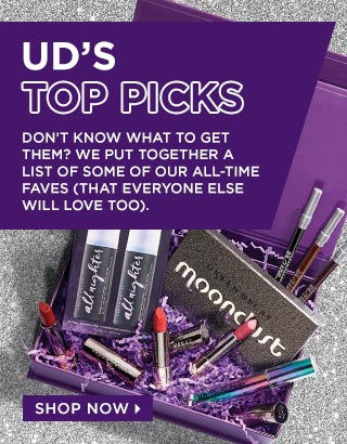 UD'S TOP PICKS. Don't know what to get them? We put together a list of some of our all-time faves (that everyone else will love too). SHOP NOW