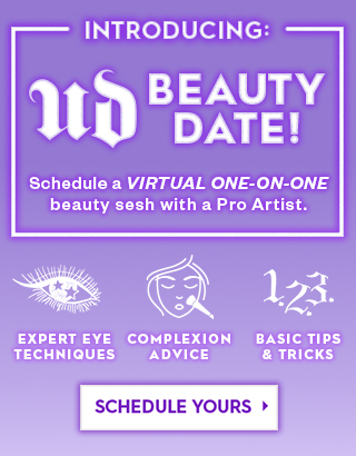 Introducing UD Beauty Date. Schedule a virtual one on one beauty sesh with a pro artist. Schedule Yours >
