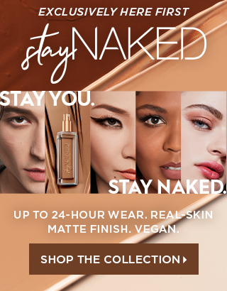 Exclusively here first. Stay Naked Collection. Shop Now >