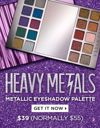 HEAVY METALS METALLIC EYESHADOW PALETTE $39 (Normally $55). GET IT NOW >