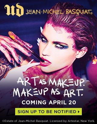 ART AS MAKEUP. MAKEUP AS ART. UD JEAN-MICHEL BASQUIAT. COMING APRIL 20. SIGN UP TO BE NOTIFIED >
