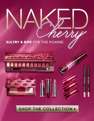 Naked Cherry. Sultry And Ripe For The Picking. Shop The Collection >