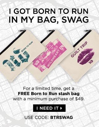 MASTER ANY LOOK, ANYTIME WITH BORN TO RUN. And score a free stash bag with your $49 purchase! I NEED IT >