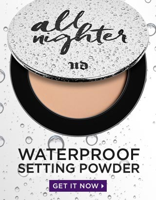 CRY, LAUGH, GET WET. ALL NIGHTER WATERPROOF SETTING POWDER. WATERPROOF SETTING POWDER. GET IT NOW >