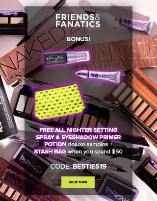 Friends and Fanatics. Two deluxe samples with $50 purchase. Code: BESTIES19. Treat Yourself >
