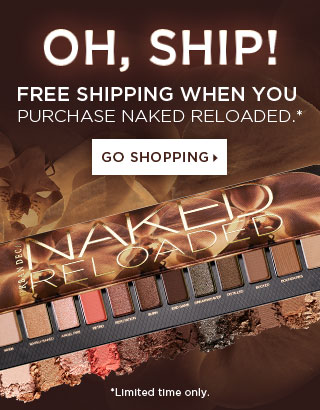 Oh Ship! Free shipping when you purchase Naked Reloaded. Go Shopping >