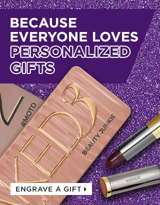 BECAUSE EVERYONE LOVES PERSONALIZED GIFTS. ENGRAVE A GIFT >
