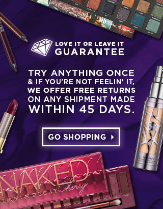 Love It or Leave It Guarantee. Try anything once. If you're not feeling it we offer free returns on any shipment made within 45 days. Go Shopping >